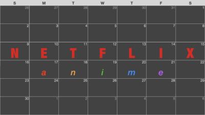 Netflix (ネットフリックス) アニメ配信終了予定カレンダー